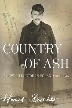 Country of Ash: A Jewish Doctor in Po...