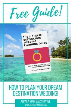 Free guide on how to plan your dream destination wedding! // Alpaca Your Bags Travel