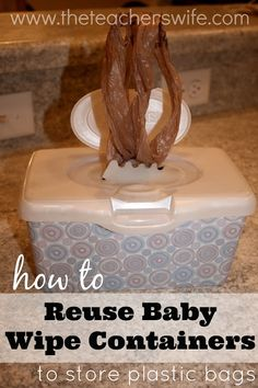 HOW TO REUSE BABY WIPE CONTAINERS TO STORE PLASTIC BAGS. Are you tired of all your extra plastic bags piling up around your house? Are you tired of trashing your old baby wipe containers? This tutorial shows you how to kill two birds with one stone!