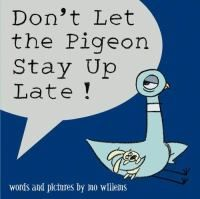 This is a fun read-aloud.  Great for bedtime.  Don't Let the Pigeon Stay Up Late by Mo Willems