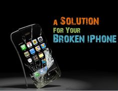 a-solution-for-your-broken-iphone by Cash4Laptops.com via Slideshare