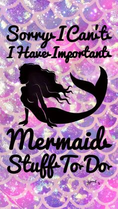 I Have Mermaid Stuff To Do Galaxy Wallpaper/Lockscreen Girly, Cute, Wallpapers for iPhone, Android, iPad & all other smart devices. Visit my page on CocoPPa App MPINK™ to download many more cute icons plus wallpapers. Respect Copyright! Copyright © 2017 by MPINK™