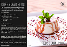 The classic Caramel Pudding with interesting flavouring. Rooibos tea adds a wonderful flavor, with jewel like tones while cutting the richness perfectly.