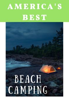 There's nothing like camping on the beach!
