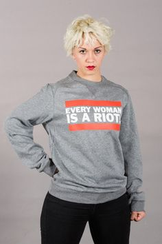 "Sweatshirt ""Every woman is a riot"""