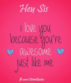Brother sister quotes, sister quotes и sister love quotes. Younger Sister Birthday Quotes, Little Sister Quotes, Sister Poems, Sister Quotes Funny, Brother Sister Quotes, Best Birthday Quotes, Love My Sister, Funny Quotes, Top Quotes