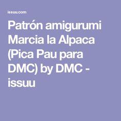 Patrón amigurumi Marcia la Alpaca (Pica Pau para DMC) by DMC  - issuu