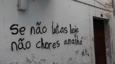 Leiria, Portugal - ''If you do not fight today, do not cry tomorrow!''