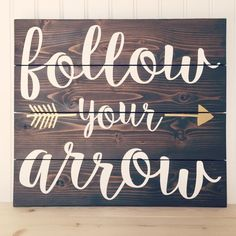 Follow Your Arrow Wood Sign Kacey by HeartNSoulDesigns32 on Etsy