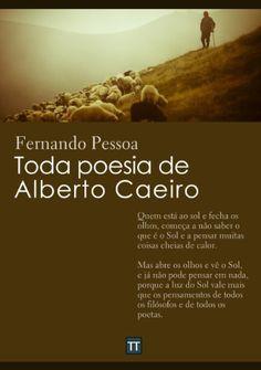 Toda poesia de Alberto Caeiro, http://www.amazon.com.br/dp/B00CP7SYUY/ref=cm_sw_r_pi_awd_YPS7tb00EM775