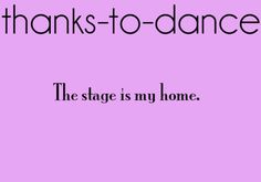Thanks to dance and acting actually.