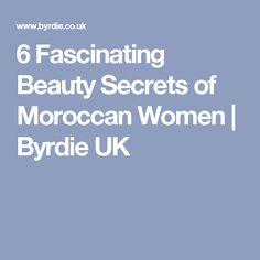 6 Fascinating Beauty Secrets of Moroccan Women | Byrdie UK