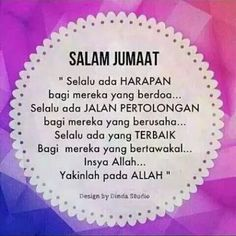 Dan selamat beraktifitas d hari jumat. Salam Jumaat Quotes, Pray Quotes, Best Quotes, Qoutes, Doa Islam, Allah Islam, Muslim Quotes, Islamic Quotes, Juma Mubarak Images