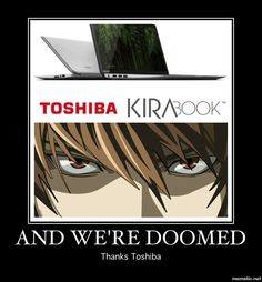 DeathNote - Yes! I think this every time I see commercials for the KiraBook. Who thought that was a good idea?