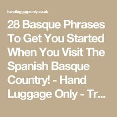 28 Basque Phrases To Get You Started When You Visit The Spanish Basque Country! - Hand Luggage Only - Travel, Food & Photography Blog