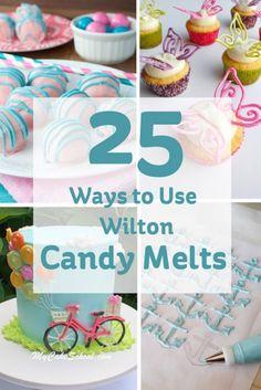 25 Ways to Use Wilton Candy Melts #decorating #baking #candymelts #cakepops