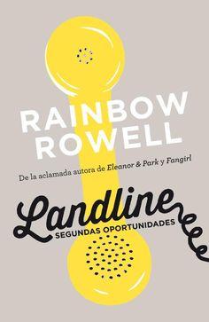 """Landline, Segundas oportunidades"" Rainbow Rowell"