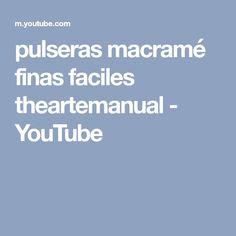 pulseras macramé finas faciles theartemanual - YouTube
