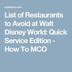 List of Restaurants to Avoid at Walt Disney World: Quick Service Edition - How To MCO