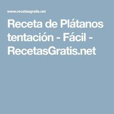 Receta de Plátanos tentación - Fácil - RecetasGratis.net