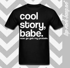 Cool Story Babe  Men's Workout Gym Shirt by TapRackBangNet on Etsy, $22.00