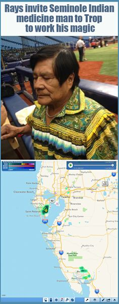 Tampa Bay Rays - OMG...this is hysterical! Mad Joe brought in Seminole Indian Medicine Man Bobby Henry to bring a little magic to the losing Rays. In the past this fellow was known to make it rain in Tampa during a serious drought! Now, there's a storm happening directly over the TROP with not a drop of rain anywhere else in the State of Fla! hahaha. You just can't make this stuff up!