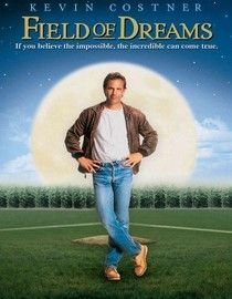 """FIELD OF DREAMS... """"If you build it, they will come."""""""