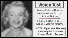 I see Marilyn...my husband sees Einstein. I am near-sighted and he is normal sighted...just like it said. LOL!