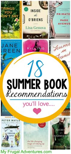 18 Books to Read this summer- you will love this list!