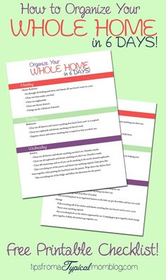 How to Organize Your Whole Home in 6 Days with a Free Printable.