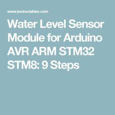 Water Level Sensor Module for Arduino AVR ARM STM32 STM8: 9 Steps