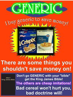 If you don't have a King James Bible you have fallen for Brand X. Get back to the King James Bible!