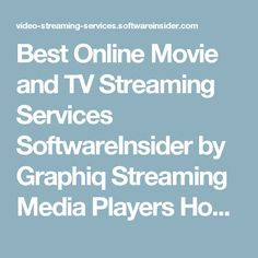 Best Online Movie and TV Streaming Services  SoftwareInsider by Graphiq Streaming Media Players  Home › Online Movies and TV