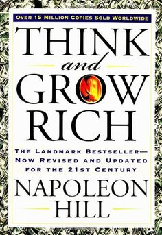 Business Books: Best Books for Entrepreneurs. Think and Grow Rich by Napoleon Hill.  #businessbooks #personaldevelopmentbooks #mindsetbooks #selfhelpbooks
