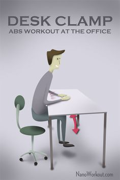 Sit close to the desk with your forearms resting flat on the surface. Lift yourself from the chair until your knees touch the base of the desk and pump your legs up and down as many times as you can manage without sitting down.