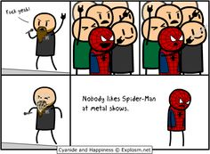 Spiderman and heavy metal don't mix.