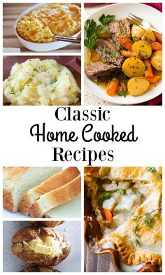 These 11 delicious home cooked recipes that are destined to become classics within your family.