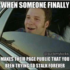 Stalkers be like..