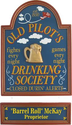 Northwest Gifts - Old Pilots Drinking Society Pub Sign with Custom Nameboard, $99.95 (http://northwestgifts.com/products/Old-Pilots-Drinking-Society-Pub-Sign-with-Custom-Nameboard.html)