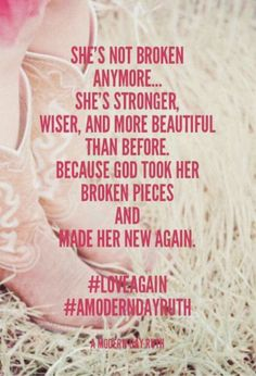 She's not broken anymore. She's stronger, wiser, and more beautiful than before. Because God took her broken pieces and made her new again. Only GOD can make you unbroken. Bible Quotes, Me Quotes, Faith Quotes, 2015 Quotes, Heartbreak Quotes, Godly Quotes, Famous Quotes, Adonai Elohim, No Ordinary Girl