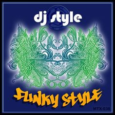"DJ Style ""Funky Style"" featuring Mike Dominico's ""Muted Gypsy Mix""."