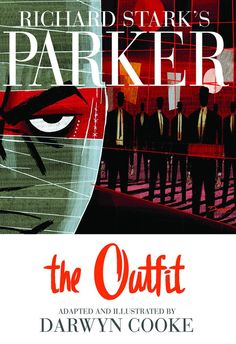 Richard Stark's Parker, Vol. 2: The Outfit: Darwyn Cooke: 9781600107627: Amazon.com: Books