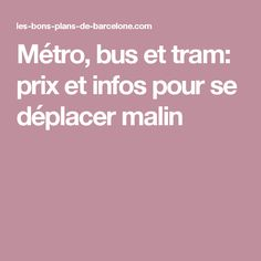 Métro, bus et tram: prix et infos pour se déplacer malin