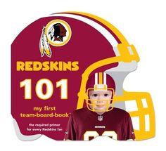 Washington Redskins 101 (101: My First Team-Board-Books) by Brad Epstein. Save 15 Off!. $10.21. Publisher: Michaelson Entertainment; Brdbk edition (September 7, 2010). Series - 101: My First Team-Board-Books. Publication: September 7, 2010