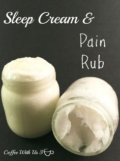 Sleep Cream & Pain Rub -made with essential oils!