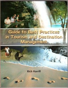 Guide to Best Practices in Tourism & Destination Management by Rich Harrill