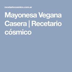 Mayonesa Vegana Casera | Recetario cósmico