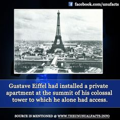 Gustave Eiffel had installed a private apartment at the summit of his colossal tower to which he alone had access.