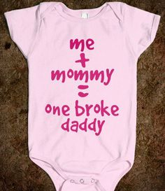 _mrslilwayne_'s save of Me + Mommy = One Broke Daddy - Tee Time Baby on Wanelo