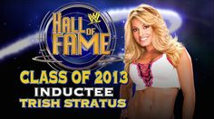 WWE.com: Trish Stratus announced as WWE Hall of Fame 2013 inductee